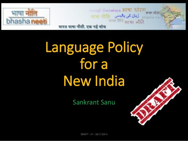 Language Policy for a New India Sankrant Sanu DRAFT - V1 - 06.17.2014