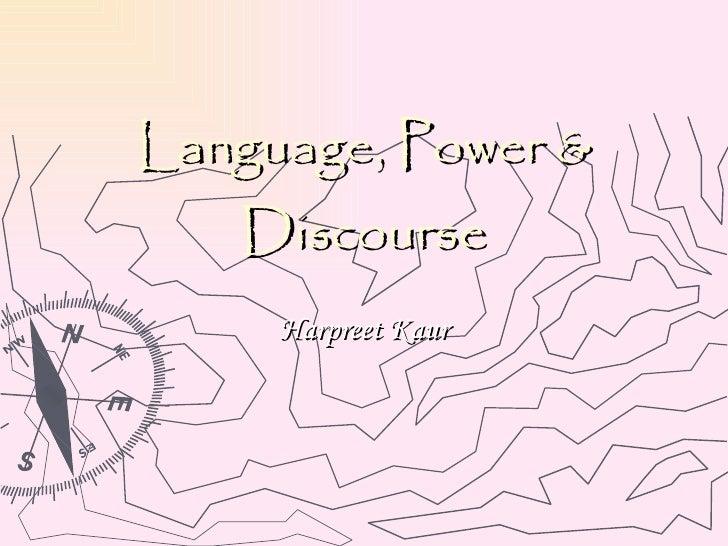 Language, Power & Discourse Harpreet Kaur