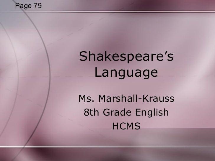 Shakespeare's Language Ms. Marshall-Krauss 8th Grade English HCMS Page 79