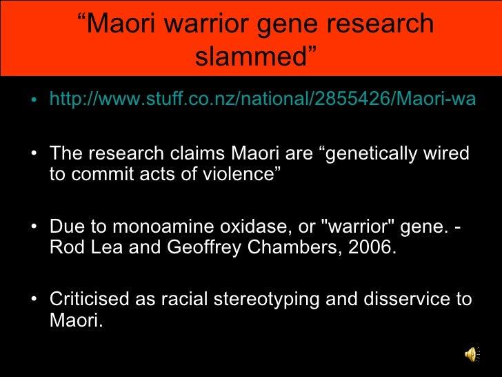 "monoamine oxidase warrior gene and maori behaviour The maori, mao inhibitors, and the ""warrior ""i believe this gene has an influence on behavior a version of the primate monoamine oxidase-a gene."