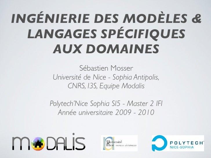 INGÉNIERIE DES MODÈLES &   LANGAGES SPÉCIFIQUES      AUX DOMAINES               Sébastien Mosser      Université de Nice -...