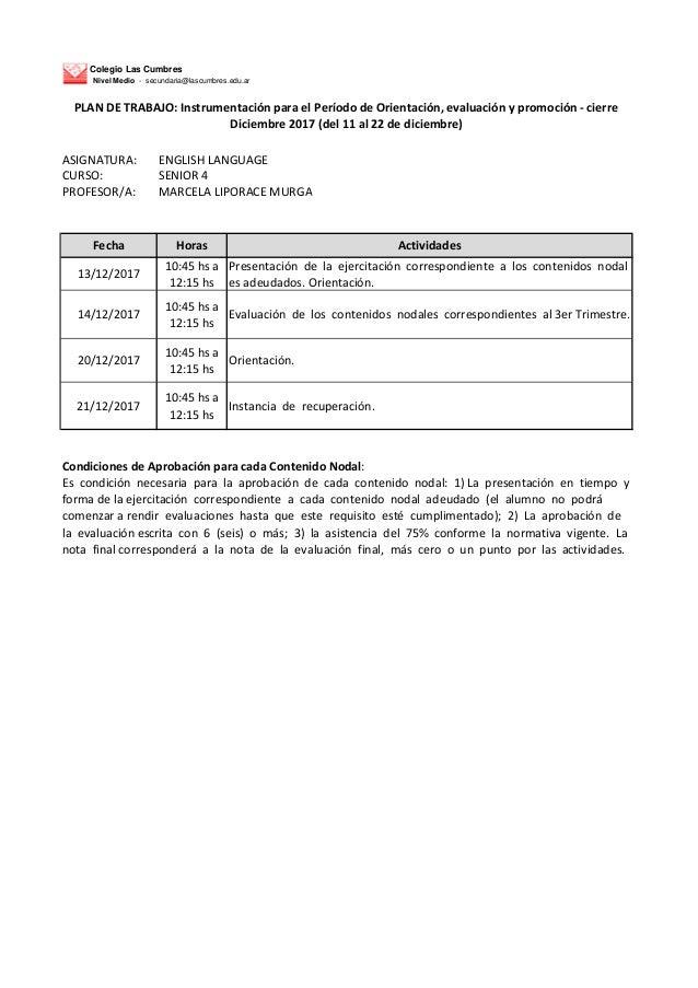 Colegio Las Cumbres Nivel Medio - secundaria@lascumbres.edu.ar ASIGNATURA: ENGLISH LANGUAGE CURSO: SENIOR 4 PROFESOR/A: MA...