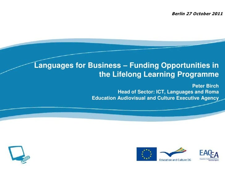 Berlin 27 October 2011Languages for Business – Funding Opportunities in                the Lifelong Learning Programme    ...
