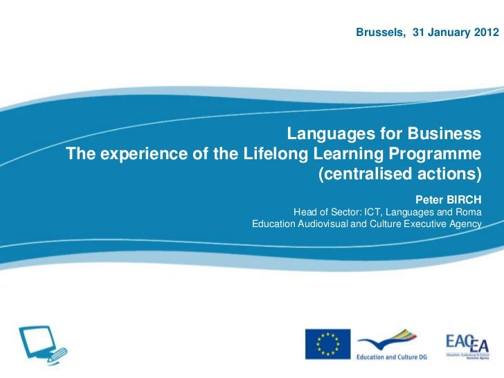 Brussels, 31 January 2012                            Languages for BusinessThe experience of the Lifelong Learning Program...