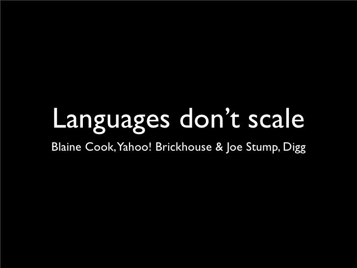 Languages Don't Scale - Blaine Cook, Joe Stump