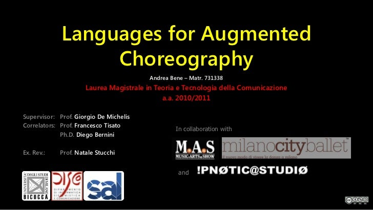 Languages for Augmented                  Choreography                                        Andrea Bene – Matr. 731338   ...