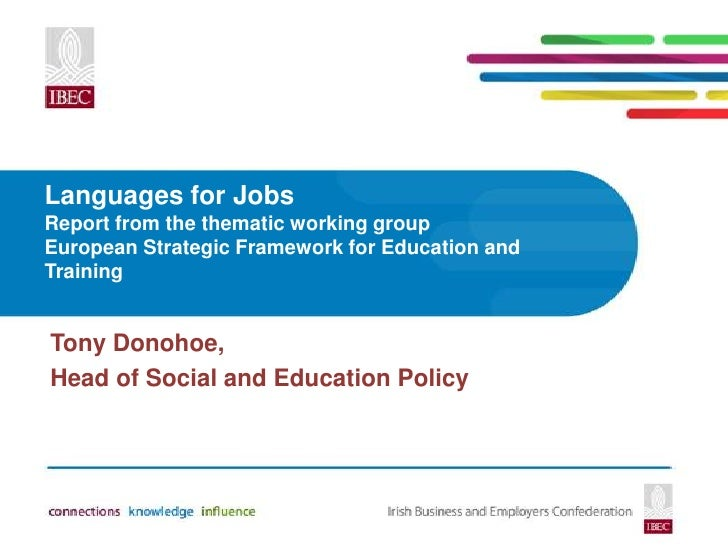 Languages for JobsReport from the thematic working groupEuropean Strategic Framework for Education andTrainingTony Donohoe...