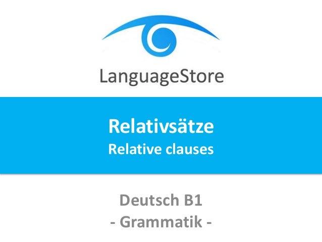Deutsch B1 - Grammatik - Relativsätze Relative clauses