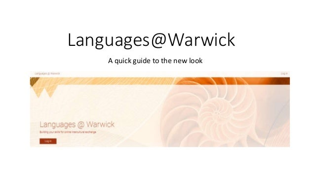 Languages@Warwick A quick guide to the new look