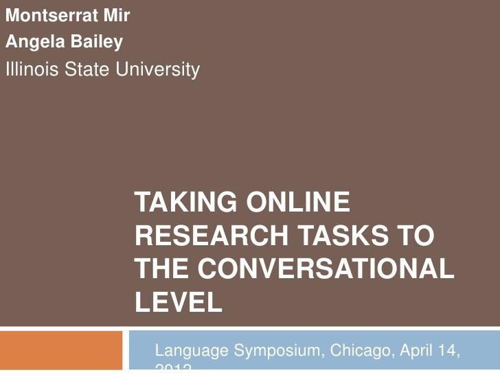 Montserrat MirAngela BaileyIllinois State University                 TAKING ONLINE                 RESEARCH TASKS TO      ...