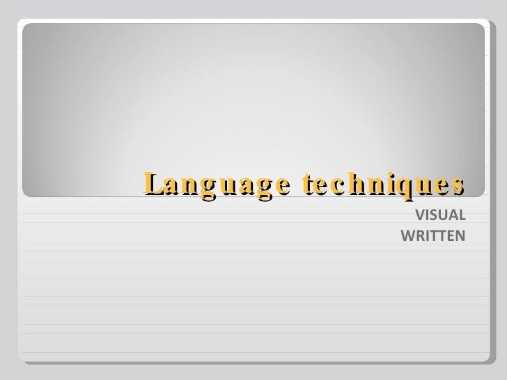 Language techniques VISUAL WRITTEN