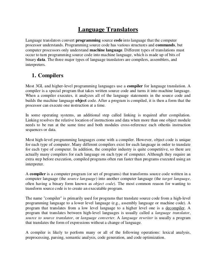 Language TranslatorsLanguage translators convert programming source code into language that the computerprocessor understa...