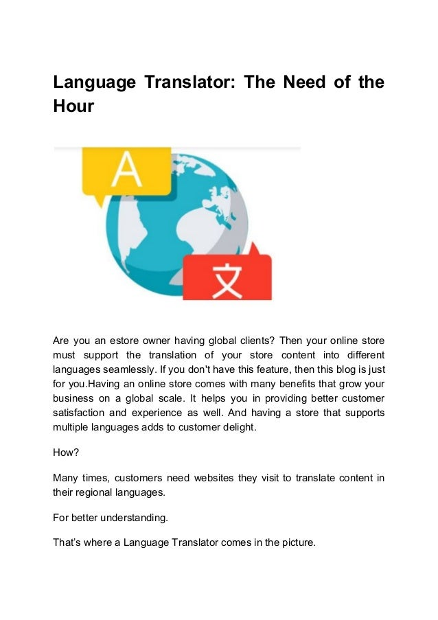 Language Translator: The Need of the Hour Are you an estore owner having global clients? Then your online store must suppo...