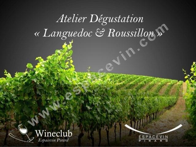Atelier Dégustation « Languedoc & Roussillon »