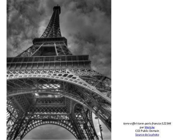 torre-eiffel-torre-parís-francia-522344 par Meitzke CC0 Public Domain Source de la photo