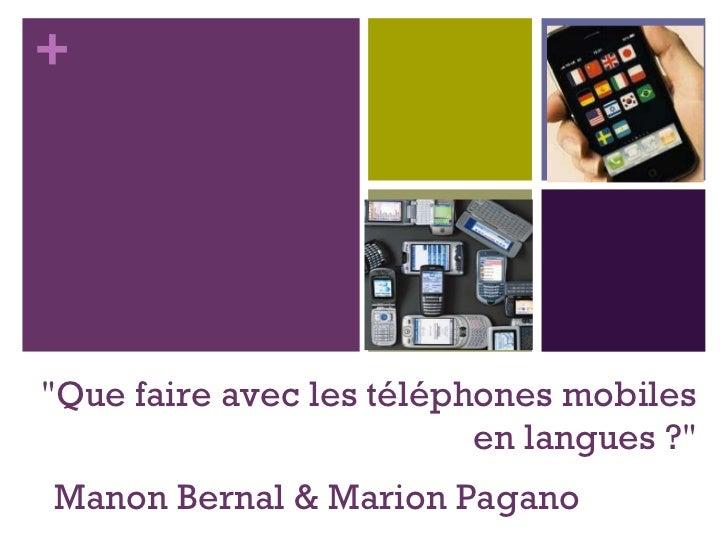 """""""Que faire avec les téléphones mobiles en langues ?"""" Manon Bernal & Marion Pagano"""