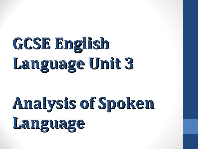 gcse english spoken language study essay Gcse gcse english language exam board content from bbc bitesize for students in england, northern ireland or wales.