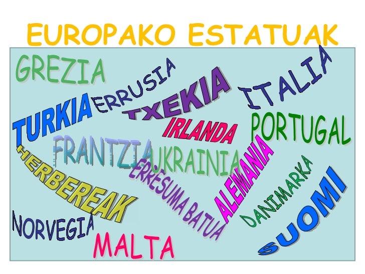EUROPAKO ESTATUAK TURKIA HERBEREAK FRANTZIA NORVEGIA ITALIA TXEKIA IRLANDA ALEMANIA SUOMI GREZIA PORTUGAL MALTA ERRUSIA DA...