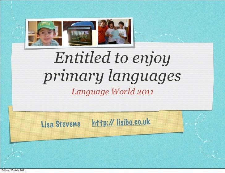 Entitled to enjoy                       primary languages                                 Language World 2011             ...