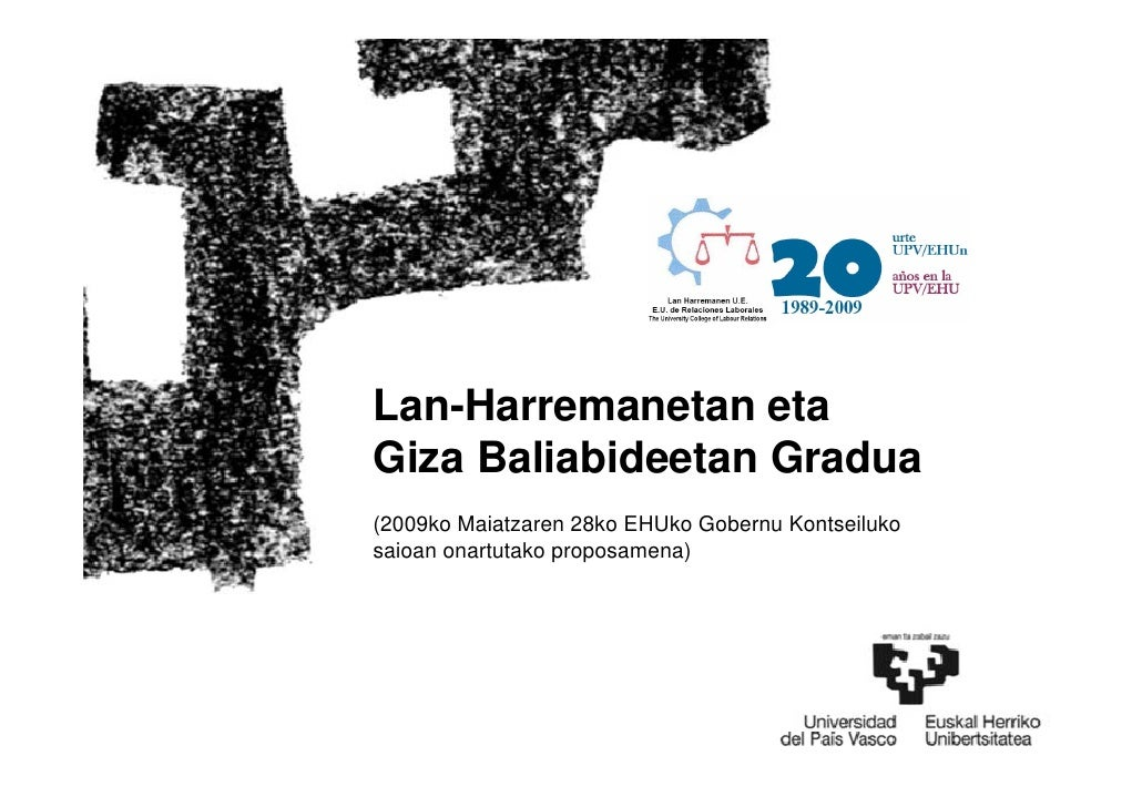 Lan-Harremanetan eta Giza Baliabideetan Gradua (2009ko Maiatzaren 28ko EHUko Gobernu Kontseiluko saioan onartutako proposa...