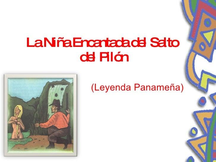 La Niña Encantada del Salto  del Pilón (Leyenda Panameña)