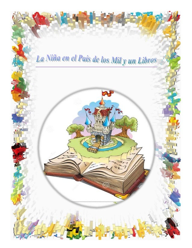 LA NIÑA EN EL PAÍS DE LOS MIL Y UN LIBROS n un día muy soleado en un país lejano se encontraba la princesa korina en su ca...