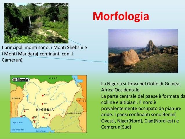 MorfologiaI principali monti sono: i Monti Shebshi ei Monti Mandara( confinanti con ilCamerun)                            ...