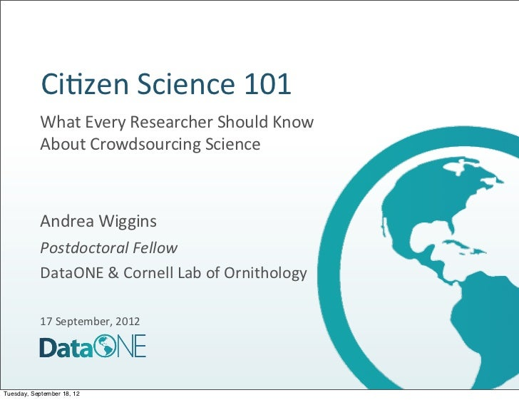 Ci#zen Science 101            What Every Researcher Should Know             About Crowdsourcing Science ...