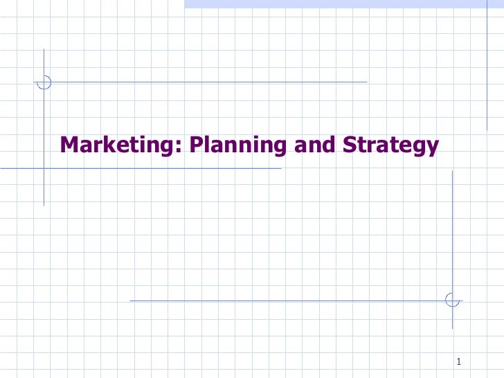 Marketing: Planning and Strategy