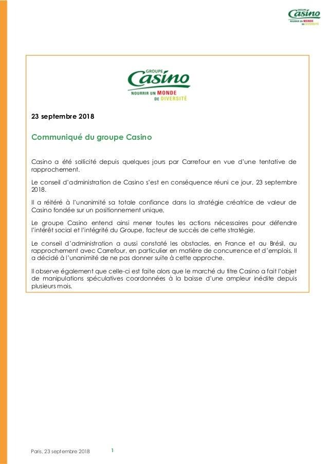 Paris, 23 septembre 2018 1 23 septembre 2018 Communiqué du groupe Casino Casino a été sollicité depuis quelques jours par ...