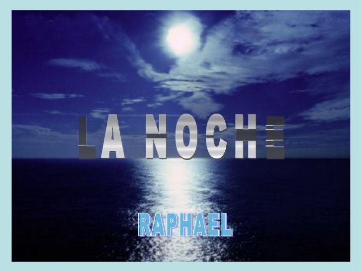 LA NOCHE RAPHAEL
