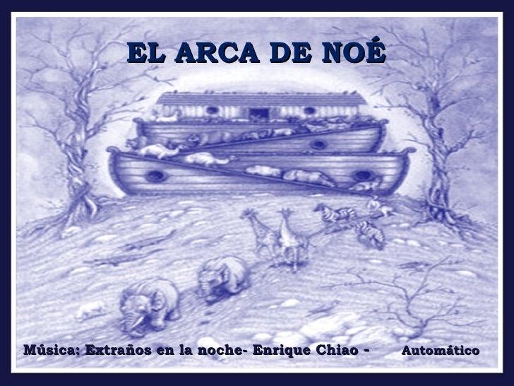 EL ARCA DE NOÉMúsica: Extraños en la noche- Enrique Chiao -   Automático