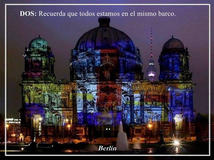 DOS: Recuerda que todos estamos en el mismo barco.                        Berlín