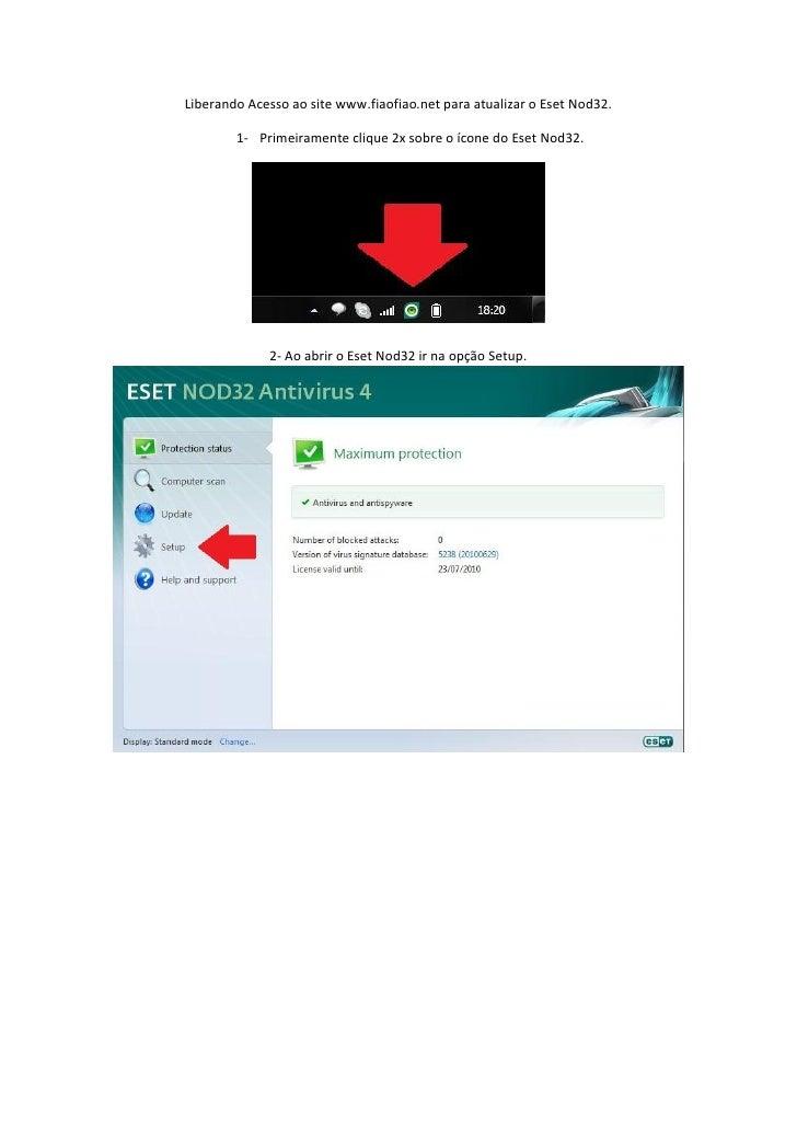 Liberando Acesso ao site www.fiaofiao.net para atualizar o Eset Nod32.          1- Primeiramente clique 2x sobre o ícone d...