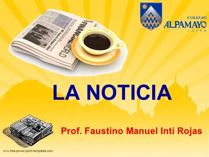 LA NOTICIA Prof. Faustino Manuel Inti Rojas