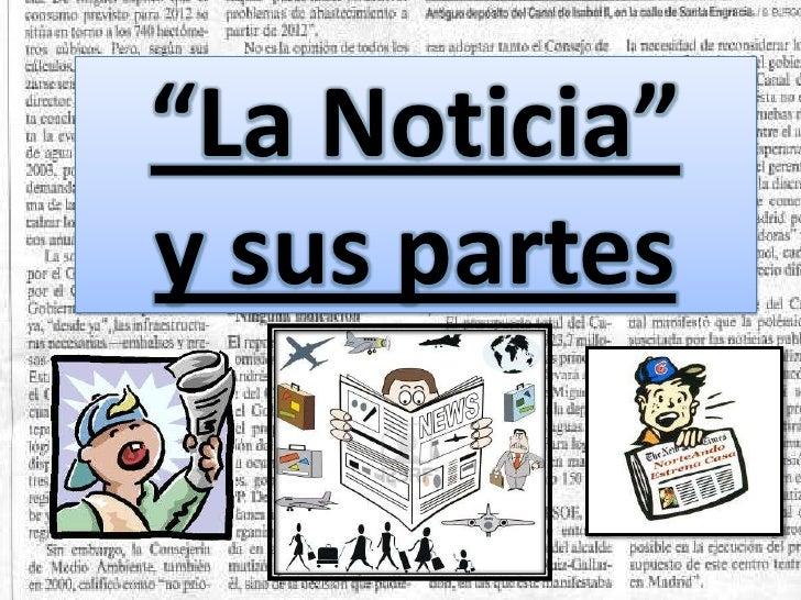 """""""La Noticia""""y sus partes"""