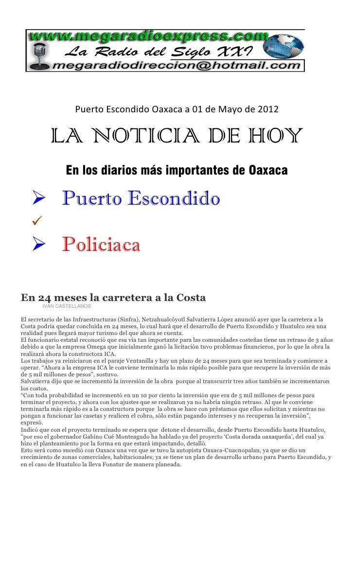 Puerto Escondido Oaxaca a 01 de Mayo de 2012          LA NOTICIA DE HOY                En los diarios más importantes de O...