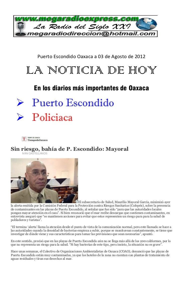 Puerto Escondido Oaxaca a 03 de Agosto de 2012           LA NOTICIA DE HOY                 En los diarios más importantes ...