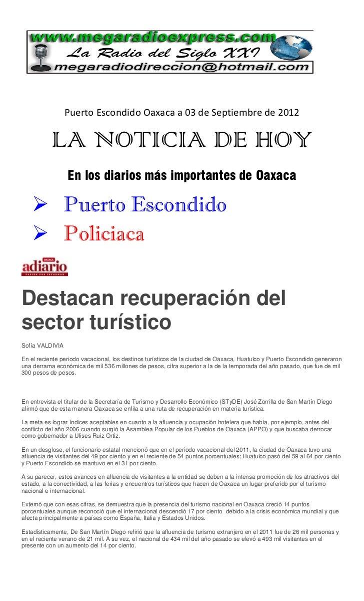 Puerto Escondido Oaxaca a 03 de Septiembre de 2012           LA NOTICIA DE HOY                 En los diarios más importan...