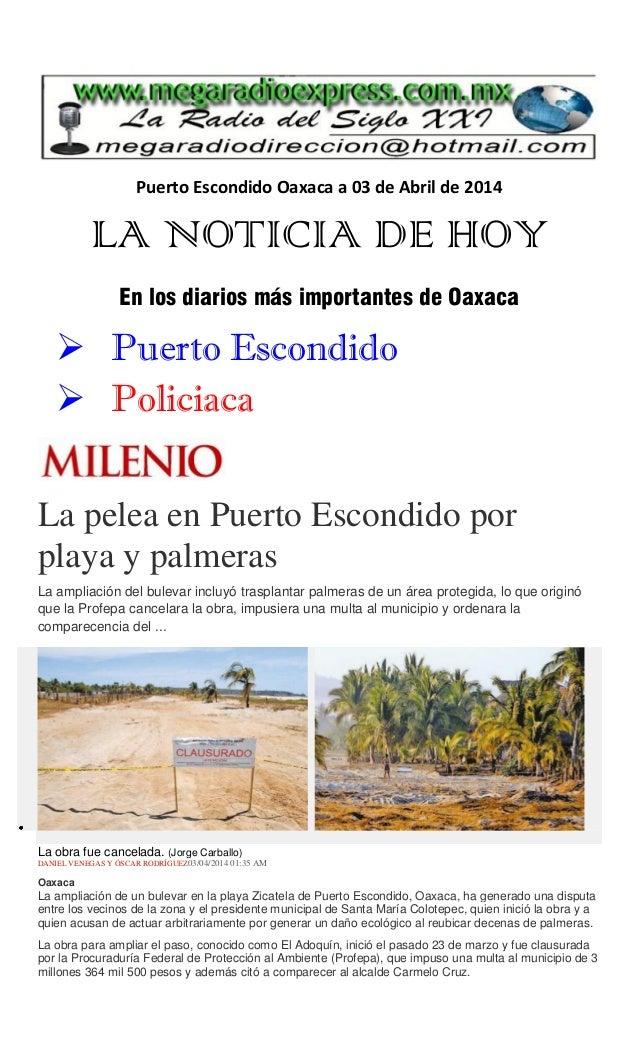 Puerto Escondido Oaxaca a 03 de Abril de 2014 LA NOTICIA DE HOY En los diarios más importantes de Oaxaca  Puerto Escondid...