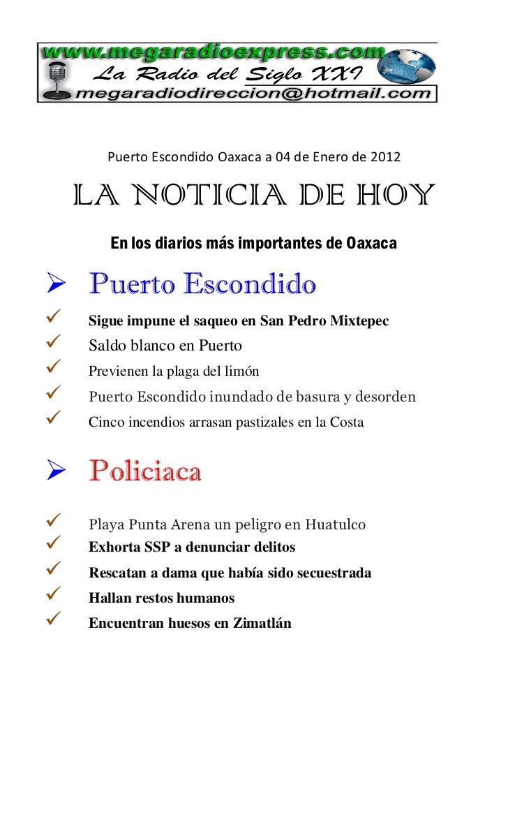 Puerto Escondido Oaxaca a 04 de Enero de 2012    LA NOTICIA DE HOY       En los diarios más importantes de Oaxaca Puerto ...