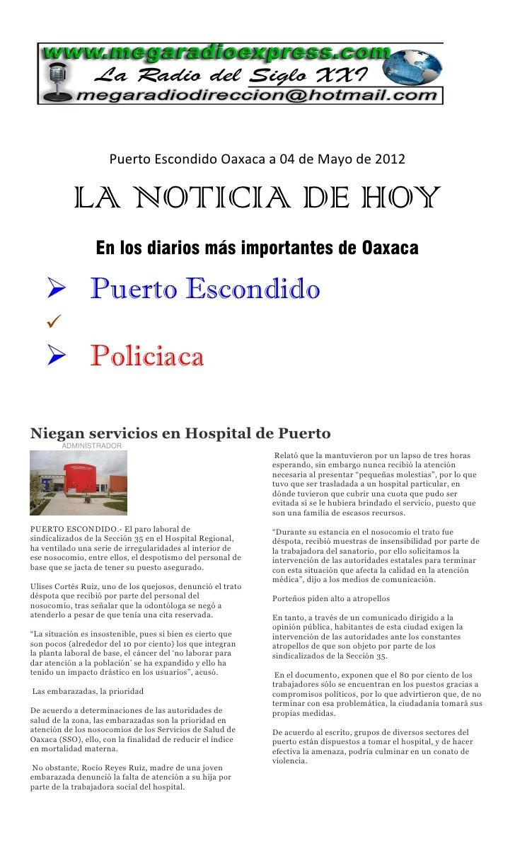 Puerto Escondido Oaxaca a 04 de Mayo de 2012           LA NOTICIA DE HOY                  En los diarios más importantes d...