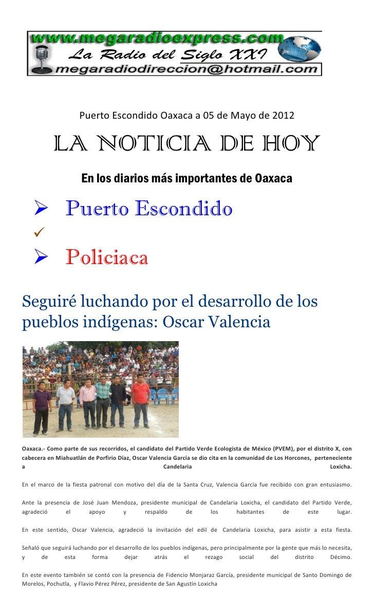 Puerto Escondido Oaxaca a 05 de Mayo de 2012           LA NOTICIA DE HOY                      En los diarios más important...