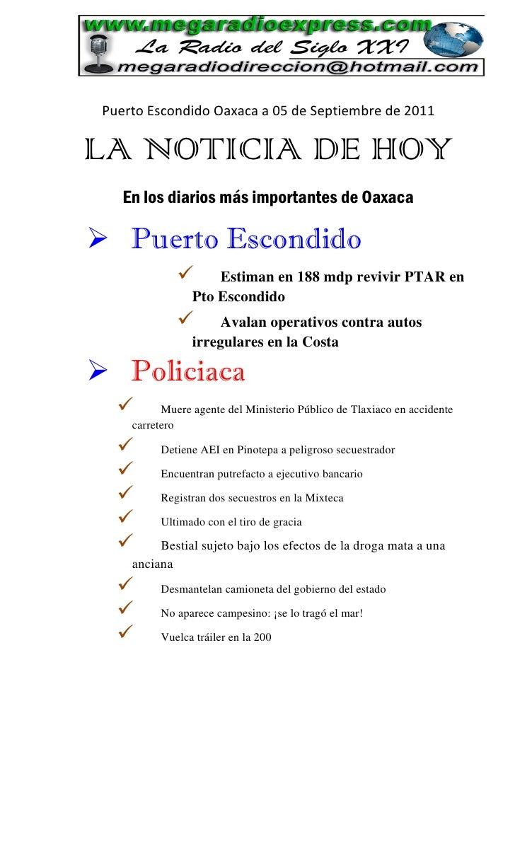 Puerto Escondido Oaxaca a 05 de Septiembre de 2011LA NOTICIA DE HOY    En los diarios más importantes de Oaxaca Puerto Es...