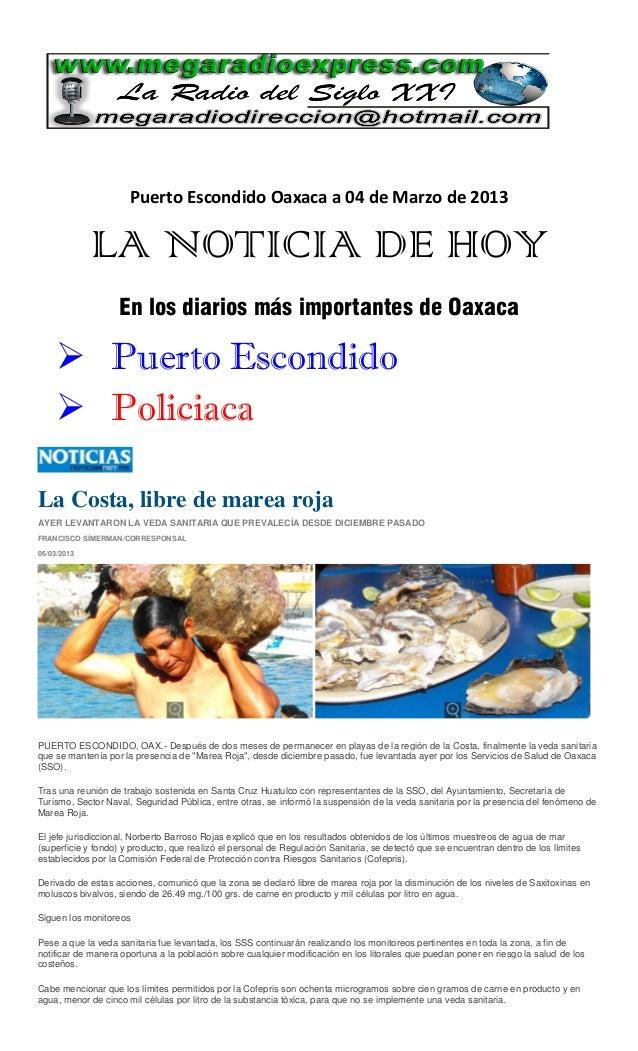 Puerto Escondido Oaxaca a 04 de Marzo de 2013             LA NOTICIA DE HOY                   En los diarios más important...