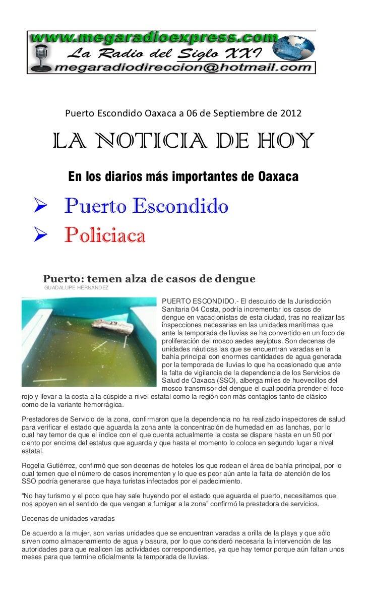Puerto Escondido Oaxaca a 06 de Septiembre de 2012          LA NOTICIA DE HOY               En los diarios más importantes...