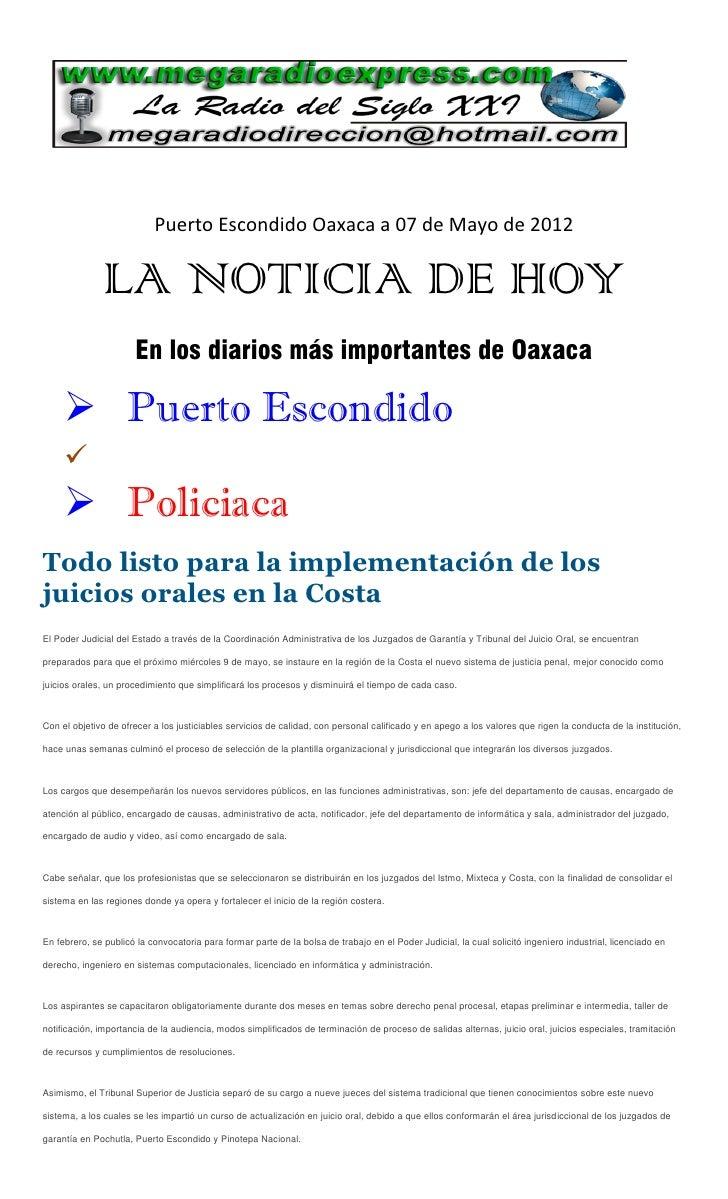 Puerto Escondido Oaxaca a 07 de Mayo de 2012              LA NOTICIA DE HOY                      En los diarios más import...