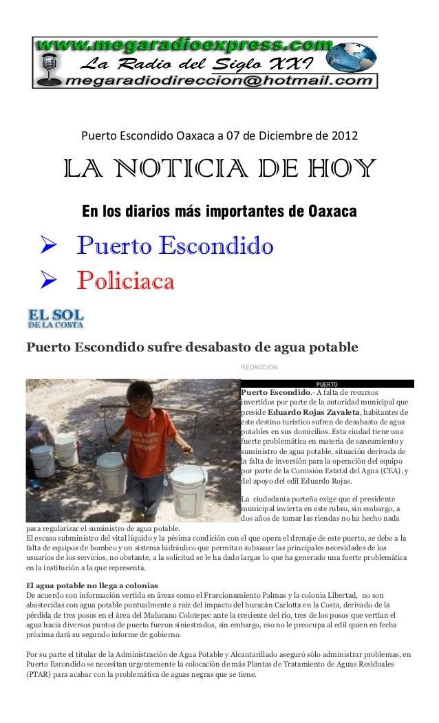 Puerto Escondido Oaxaca a 07 de Diciembre de 2012           LA NOTICIA DE HOY                 En los diarios más important...