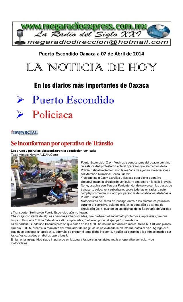 Puerto Escondido Oaxaca a 07 de Abril de 2014 LA NOTICIA DE HOY En los diarios más importantes de Oaxaca  Puerto Escondid...