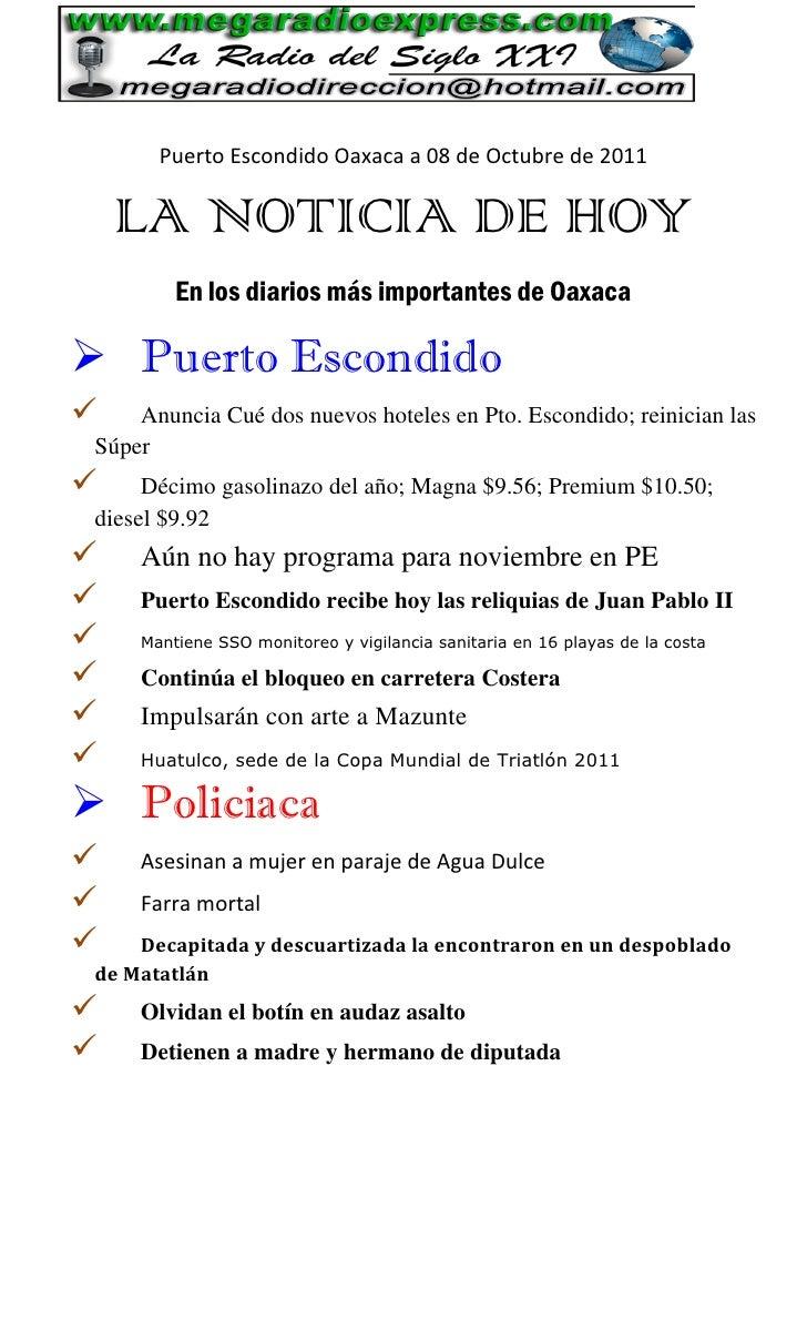 Puerto Escondido Oaxaca a 08 de Octubre de 2011    LA NOTICIA DE HOY         En los diarios más importantes de Oaxaca Pue...